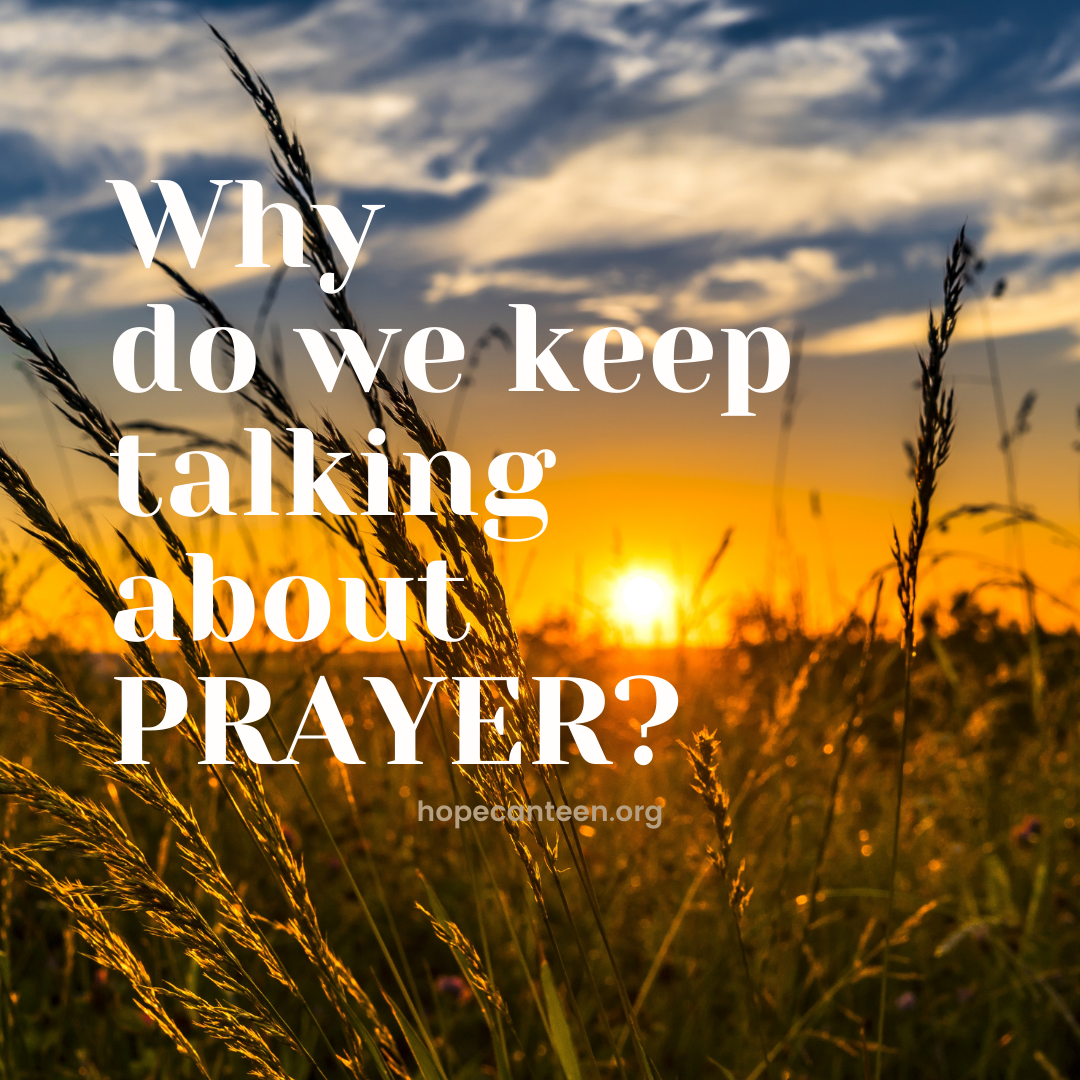Why do we keep talking about prayer?