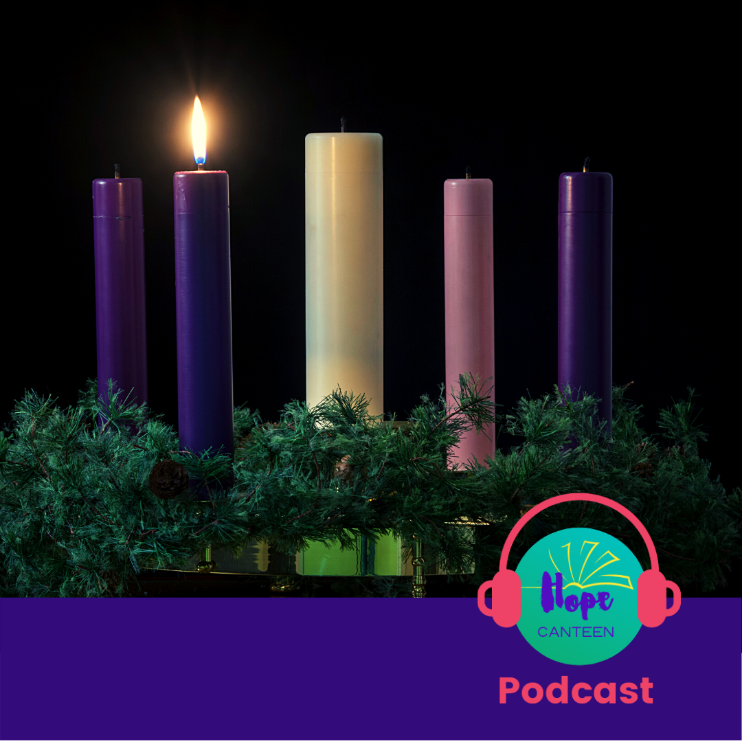 The Hope Canteen Podcast - Advent 1