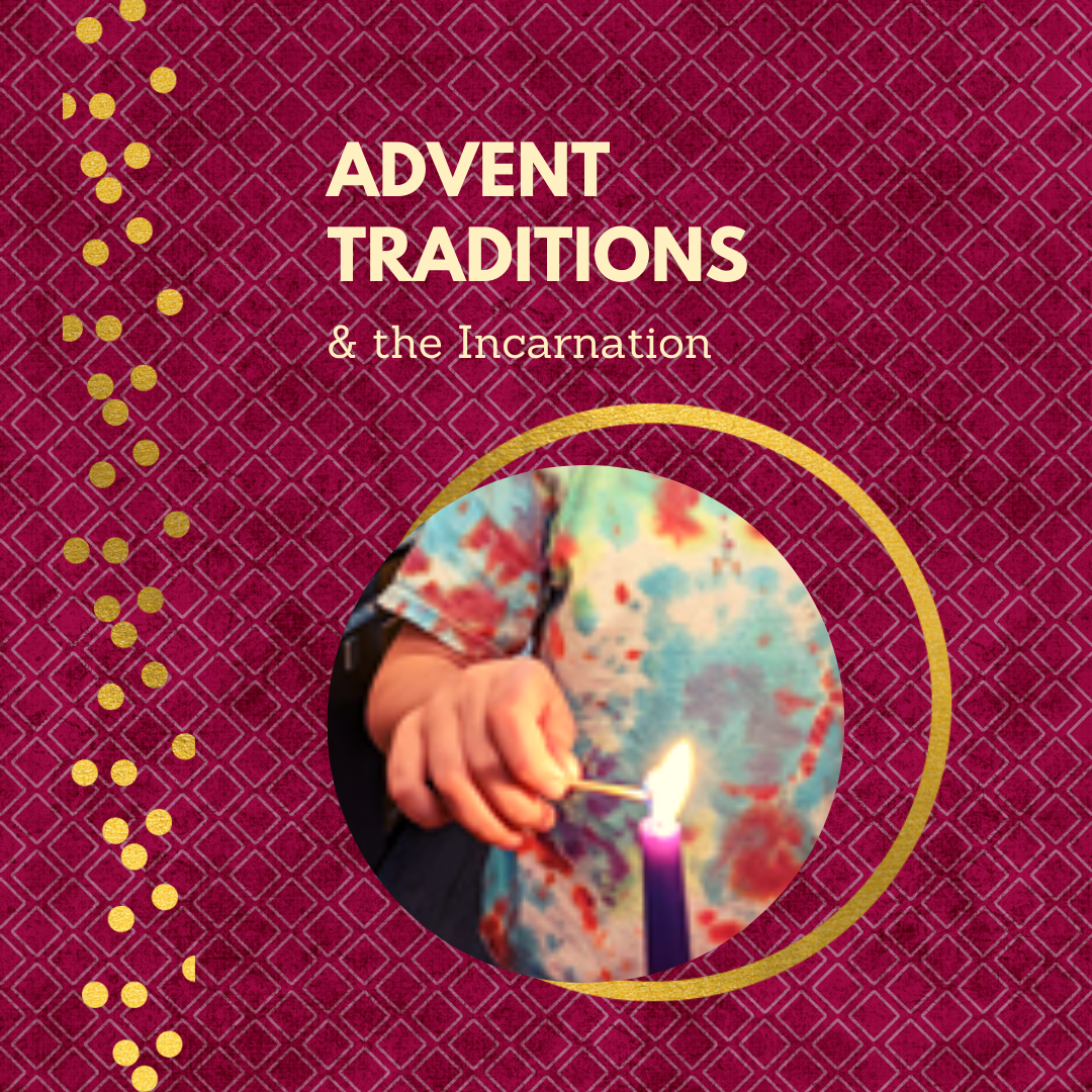 Advent Traditions & the Incarnation